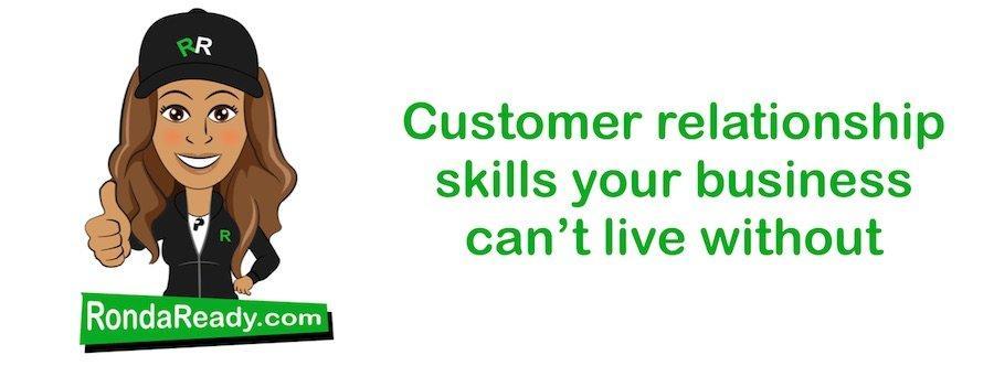 Customer relationship skills