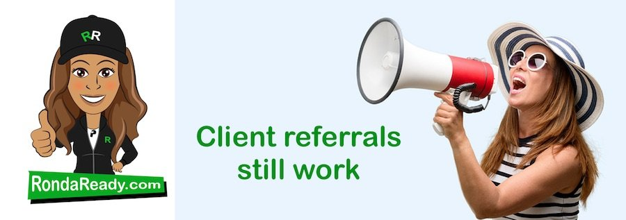 Client referrals still work