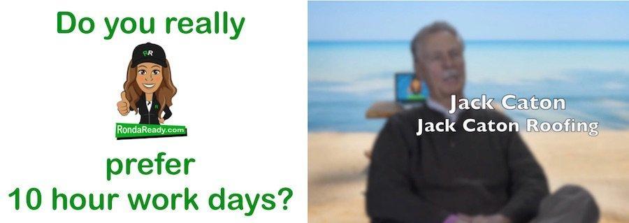 Do you really prefer Ten hour work days?