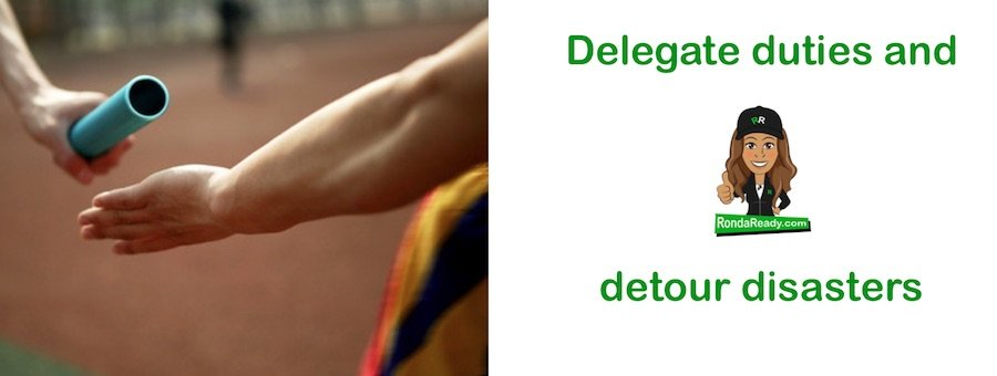 Delegate duties and detour disasters