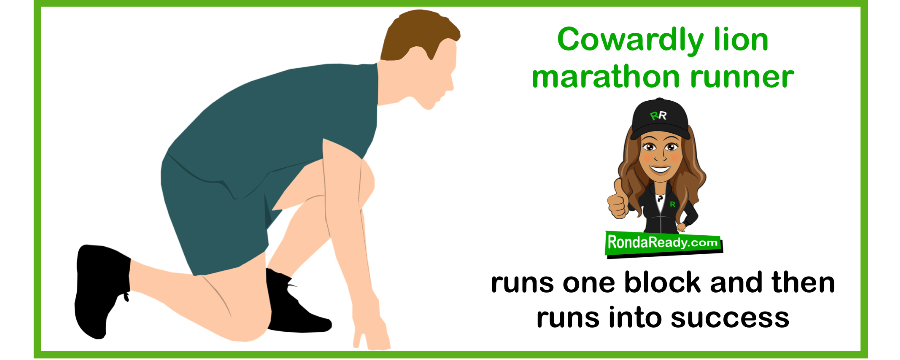 Cowardly lion marathon runner runs one block and then into success