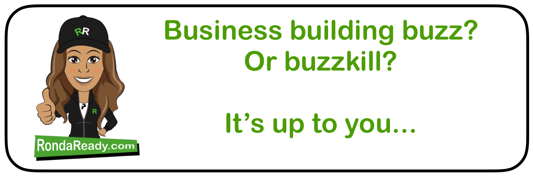Business building buzz Or buzzkill?