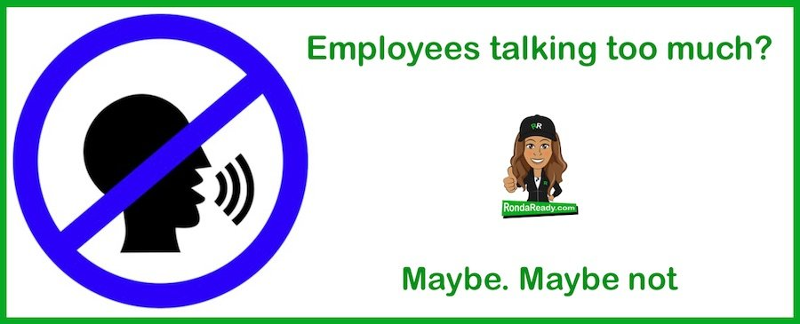 Employees talking too much