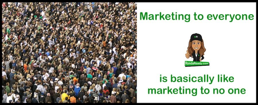 Marketing to everyone is like marketing to no one.