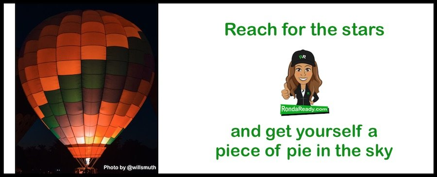 Reach for the stars and grab your piece of pie