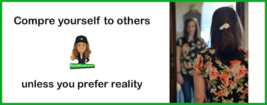Compare yourself to others unless you prefer reality