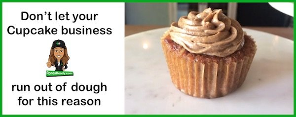 Don't let your Cupcake business run out of dough for this reason
