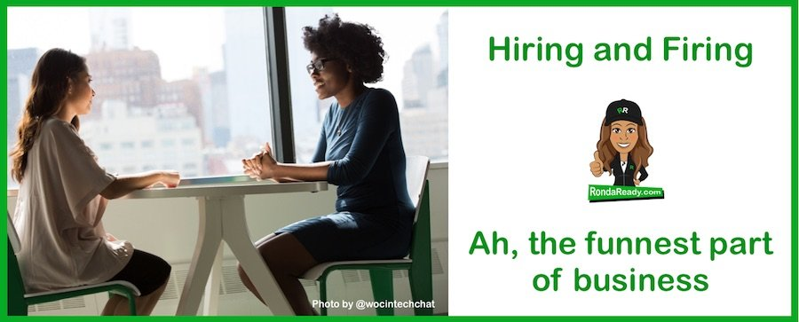 Hiring and firing probably aren't your favorite part of being a business owner
