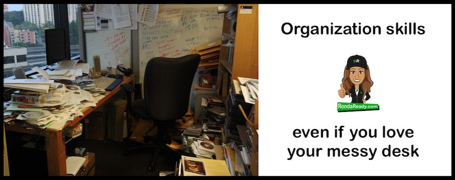 Organization skills even if you love your messy desk