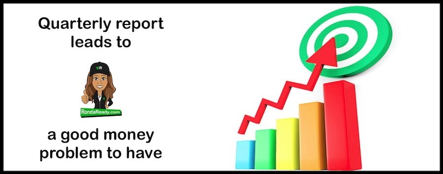 Quarterly report leads to a good money problem to have