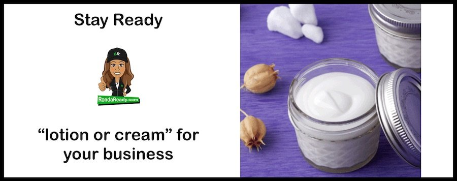 Stay Ready cream or lotion for your business