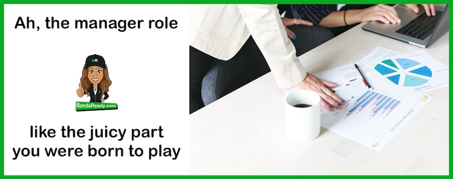 The manager role: like the juicy part you were born to play