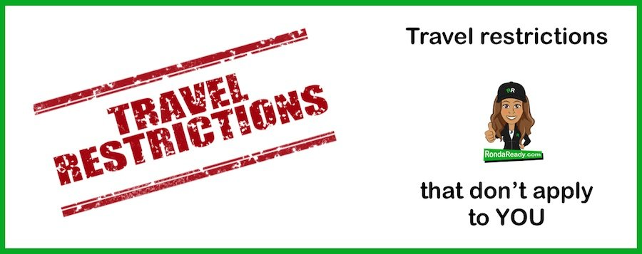 Travel restrictions that don't apply to you.
