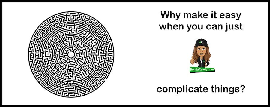 Why make it easy, when you can just Complicate things?