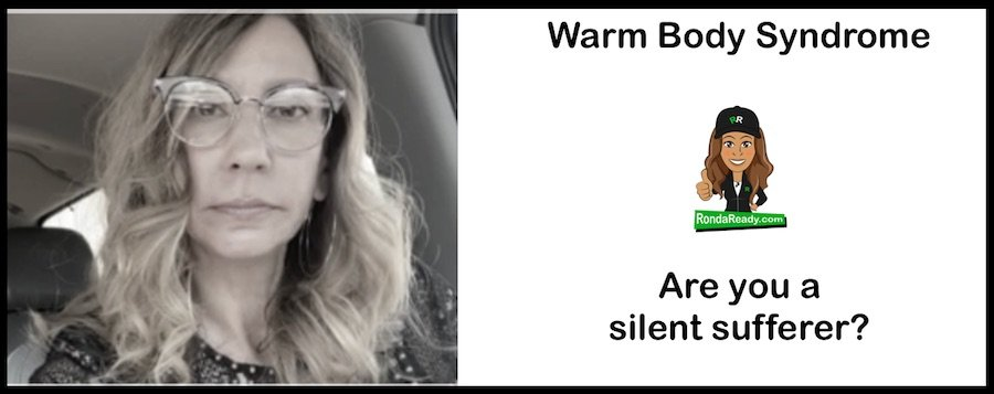 Warm Body Syndrome - Don't be a silent sufferer.