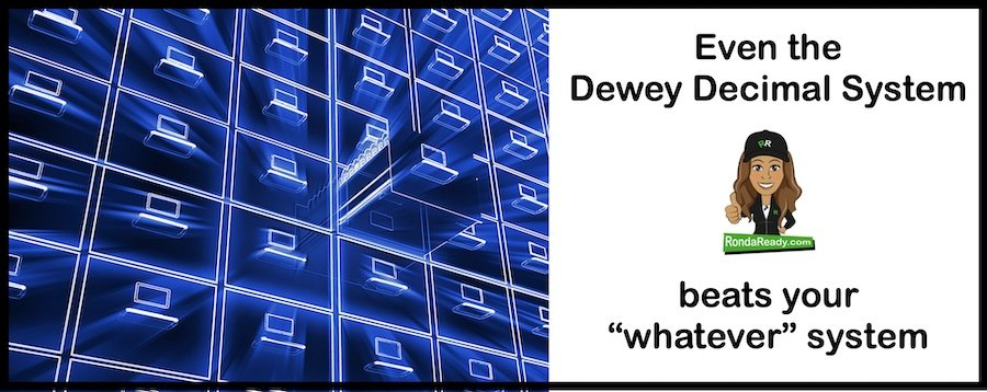 Even the Dewey Decimal System beats your whatever system