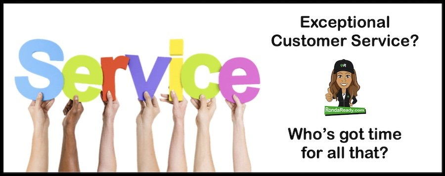 Exceptional customer service? Who's got time for all that?