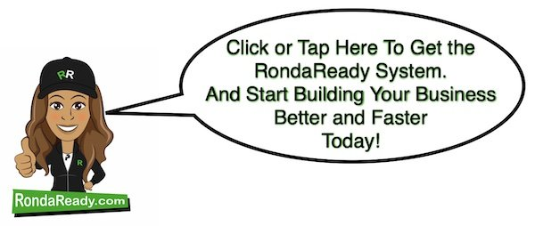 Get the RondaReady Business Building System Today