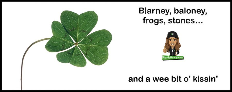 Blarney, baloney,frogs, stones, and a wee bit o' kissin'
