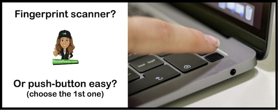 Fingerprint scanner is real. Push-button easy, not so much.