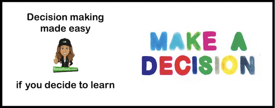 Decision making made easier if you decide to learn.
