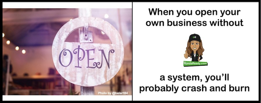 Open your own business without a System and prepare to crash and burn