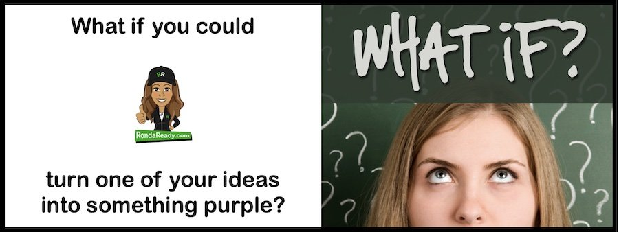 What if you could turn one of your ideas into something purple?