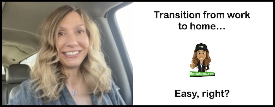 Transition from work to home - Easy, right?