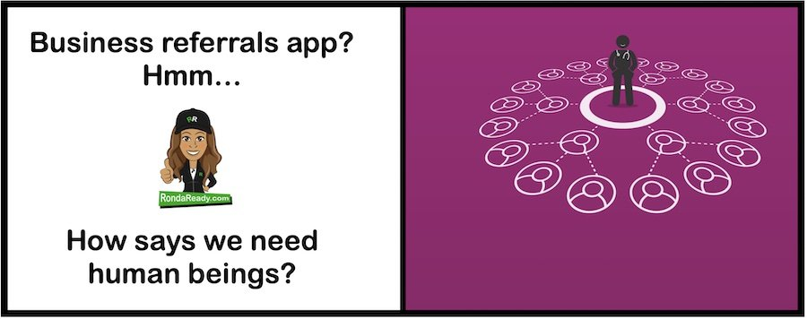 Business referrals app - Who said we need real human beings?