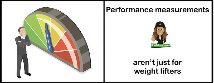 Performance measurements aren't just for weight lifters