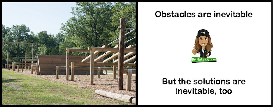 Obstacles are inevitable, but so are solutions