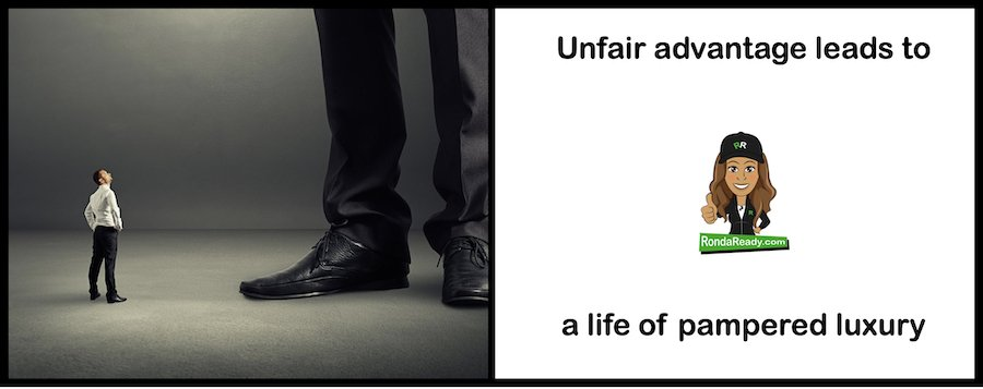 Unfair advantage leads to a life of pampered luxury