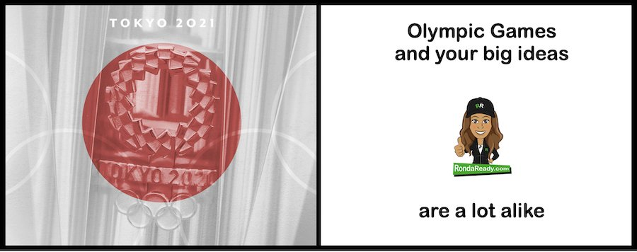 Olympic Games and your big ideas are a lot alike