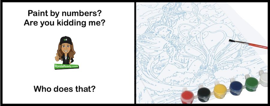 Paint by numbers? Are you kidding me? Who does that?