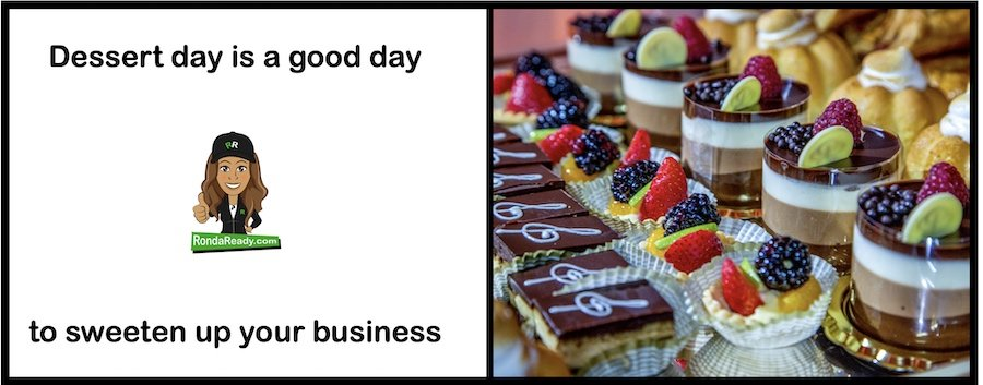 Dessert day is a good day to sweeten up your business